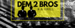 Dem 2 Bros and A Grill Logo